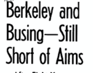Berkeley and Busing—Still Short of Aims